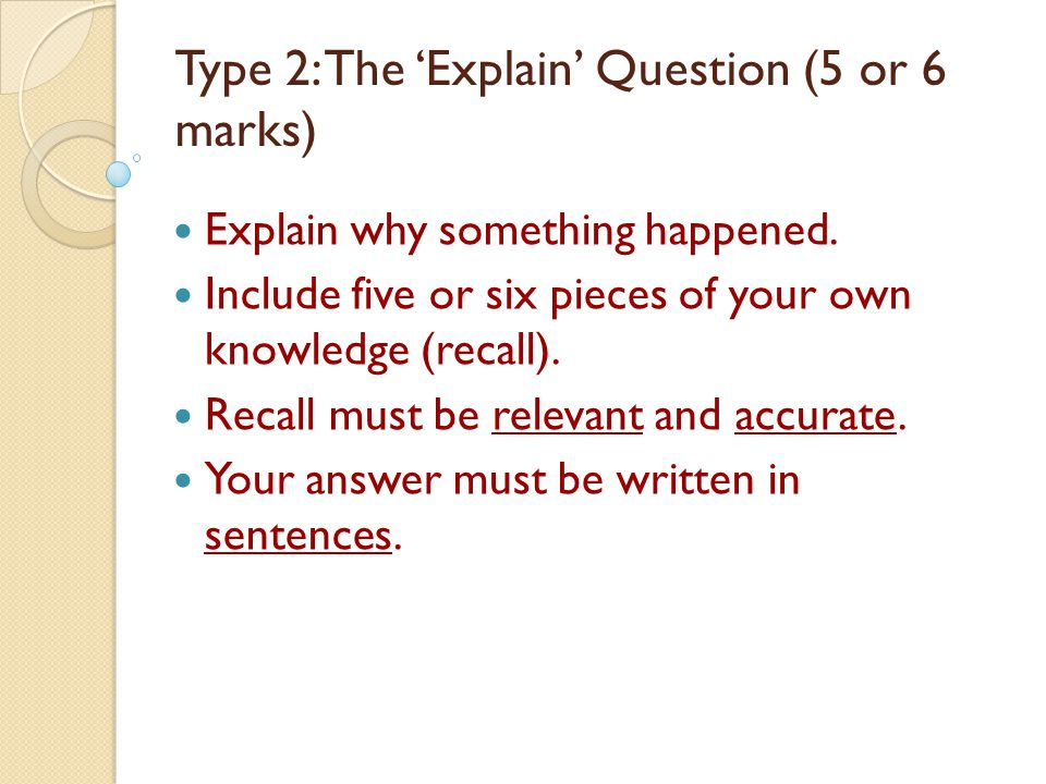 Type 2: The 'Explain' Question (5 or 6 marks)