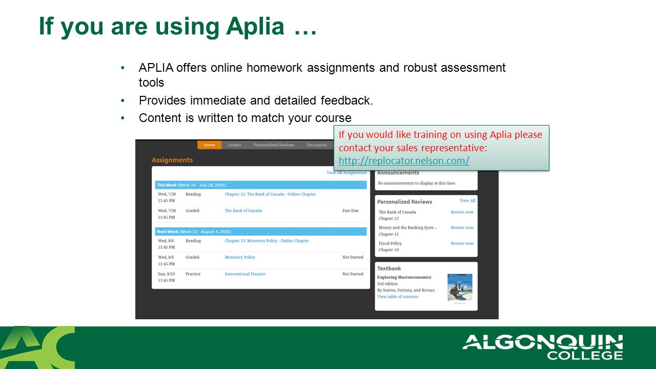 If you are using Aplia … APLIA offers online homework assignments and robust assessment tools. Provides immediate and detailed feedback.