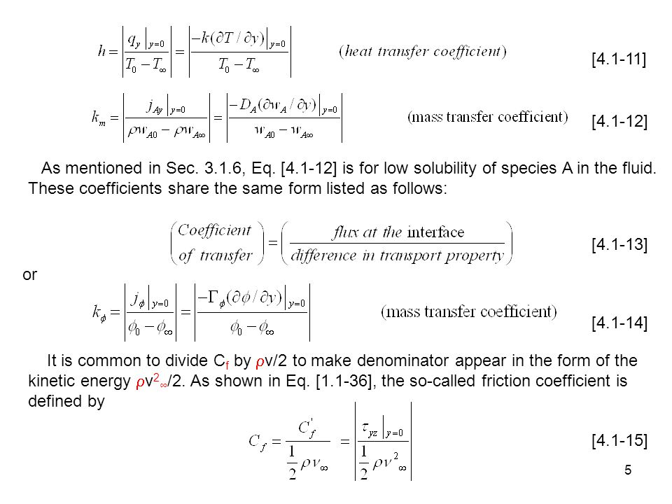 [4.1-11] [4.1-12] As mentioned in Sec , Eq. [4.1-12] is for low solubility of species A in the fluid.