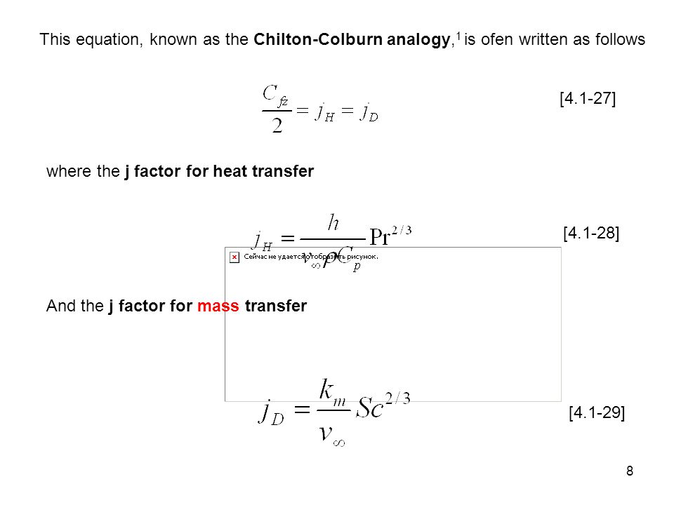This equation, known as the Chilton-Colburn analogy,1 is ofen written as follows