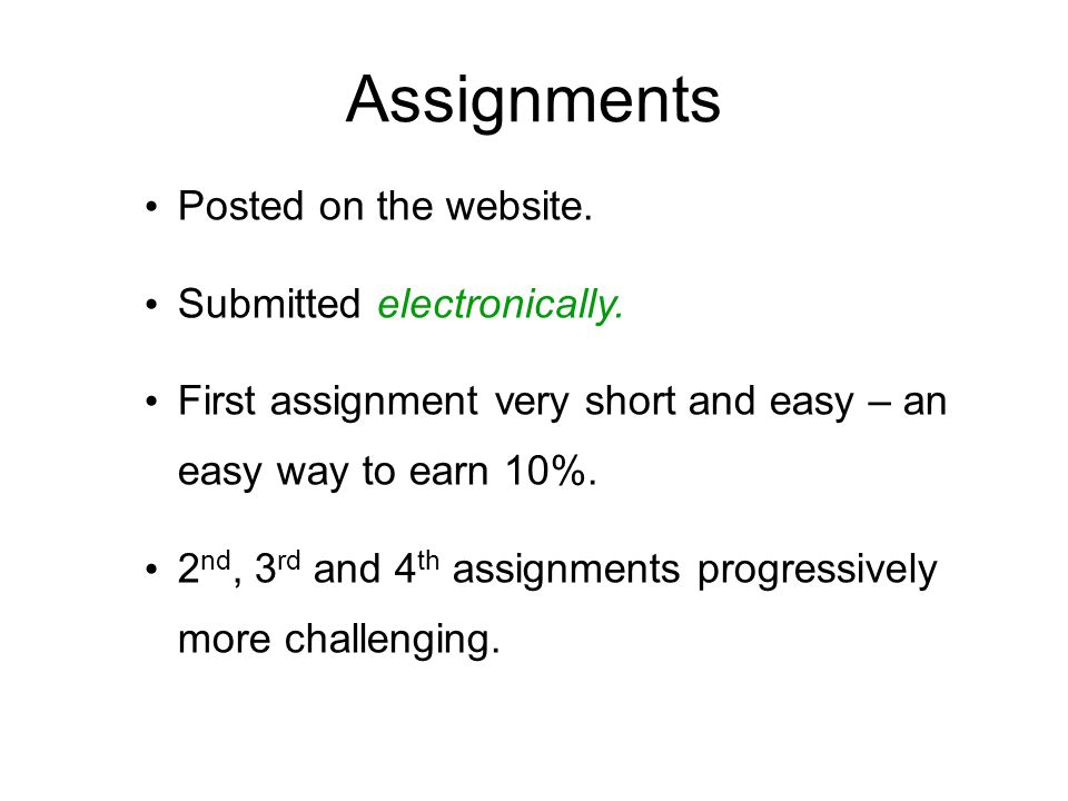 Assignments Posted on the website. Submitted electronically.