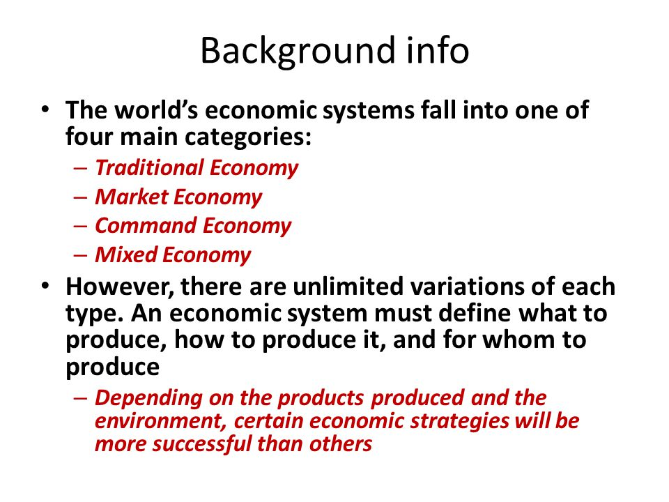 background info the worlds economic systems fall into one of four main categories traditional economy