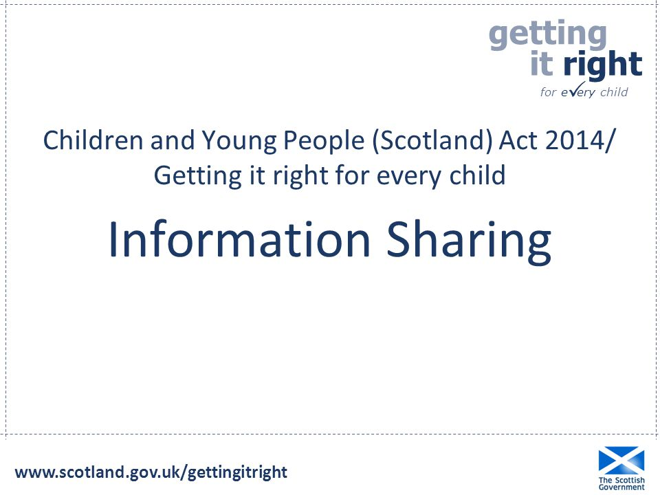 Children and Young People (Scotland) Act 2014/ Getting it right for every child