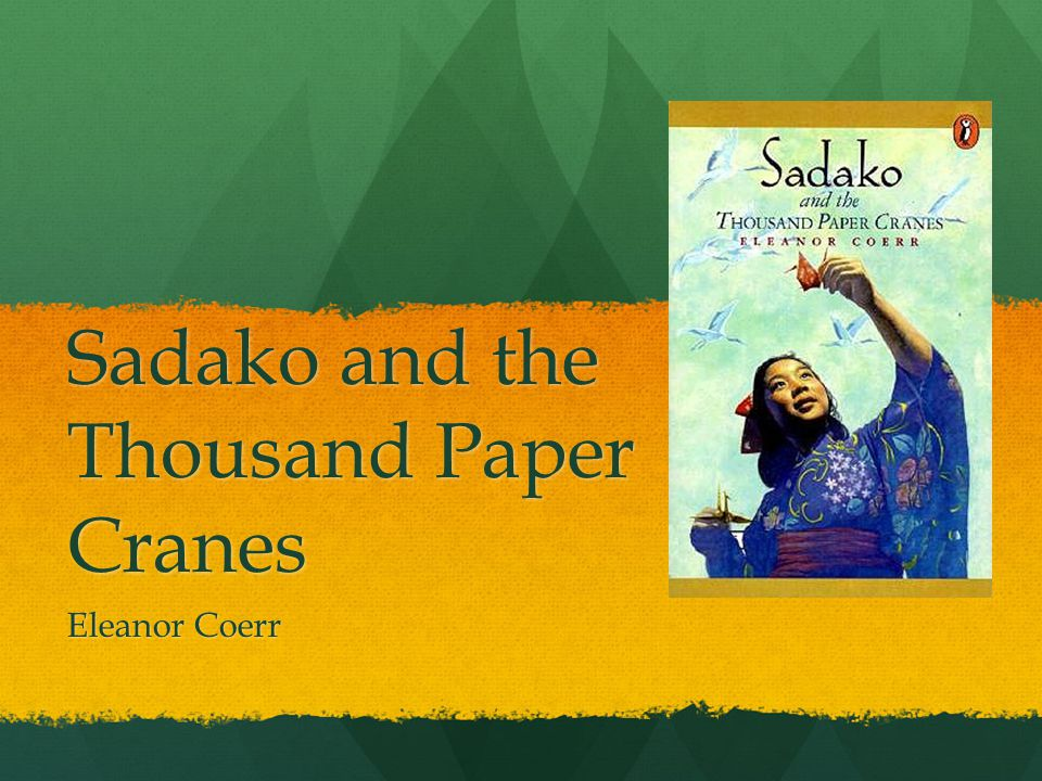 sadako and the thousand paper cranes vocabulary Quizzes sadako sasaki  sadako and the thousand paper cranes sadako was sure that they, (she and chizuko), would always be as close as two pine needles on the same twig what does this mean 13.