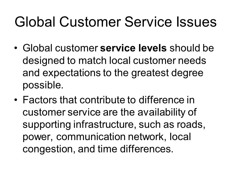 Global Customer Service Issues