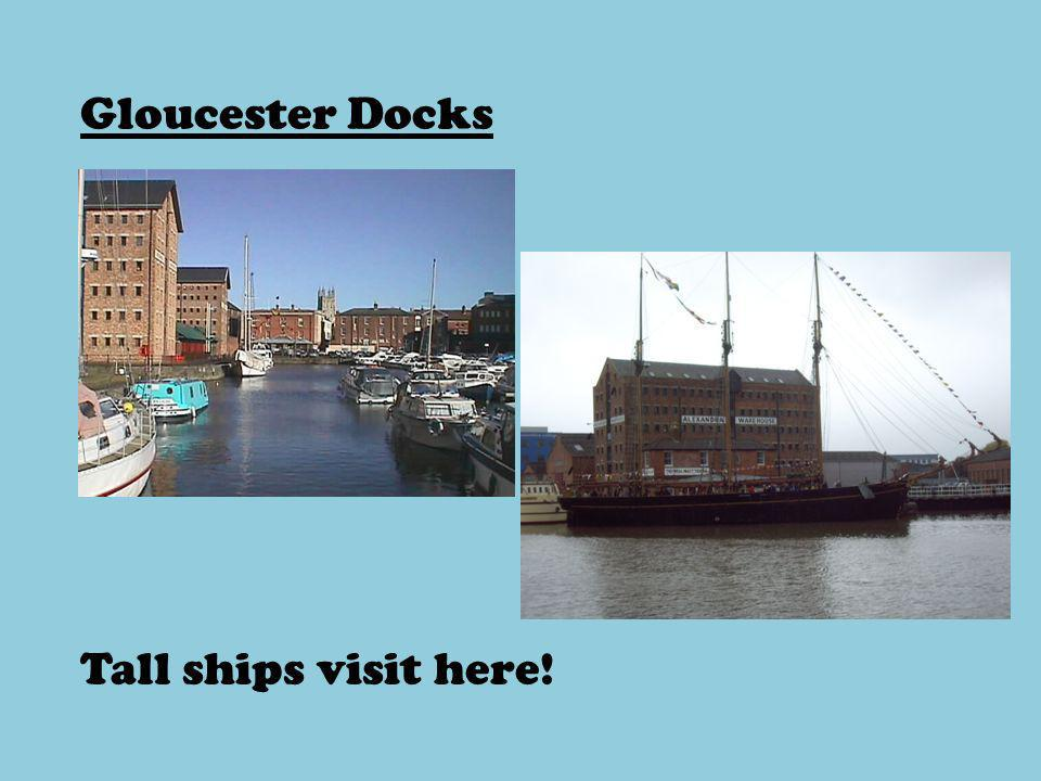 Gloucester Docks Tall ships visit here!