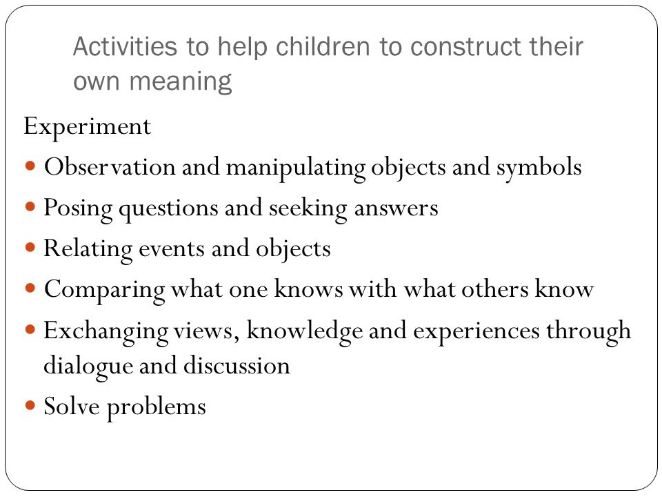 Activities to help children to construct their own meaning