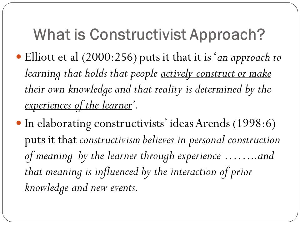 What is Constructivist Approach