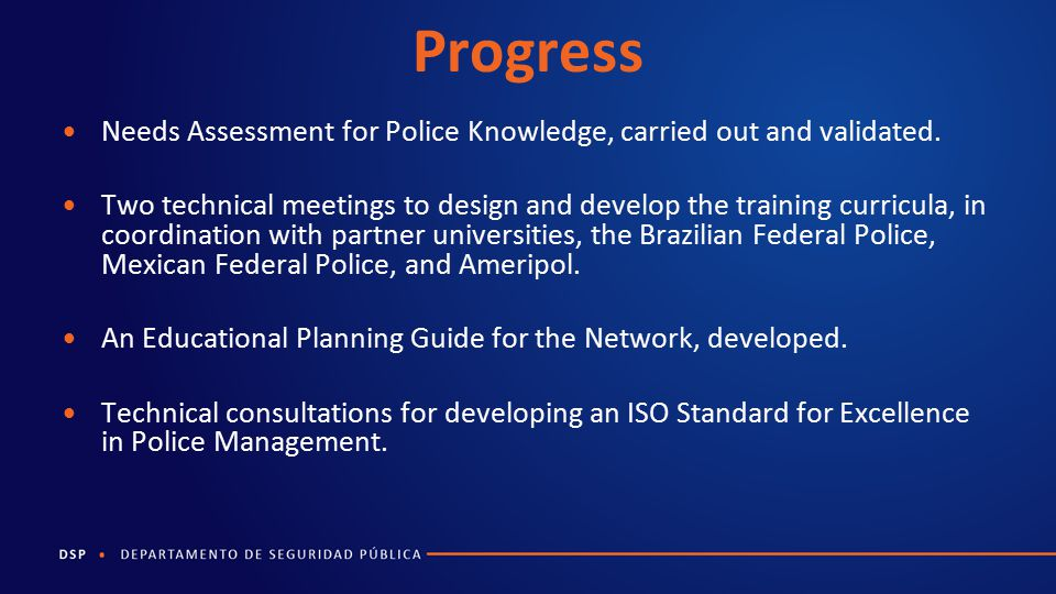 Progress Needs Assessment for Police Knowledge, carried out and validated.