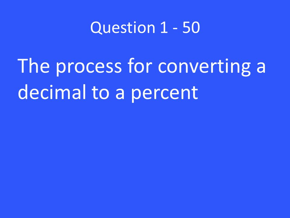 The process for converting a decimal to a percent