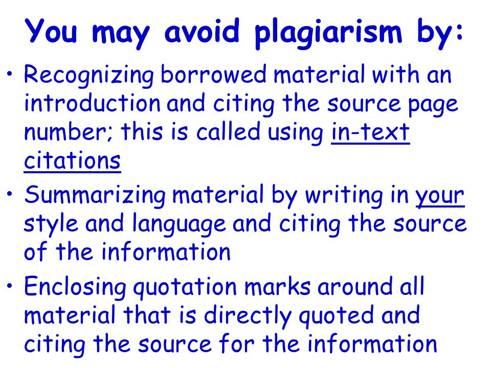 You may avoid plagiarism by: