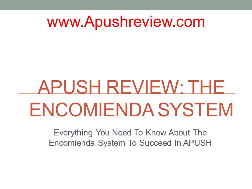 apush review the encomienda system ppt download