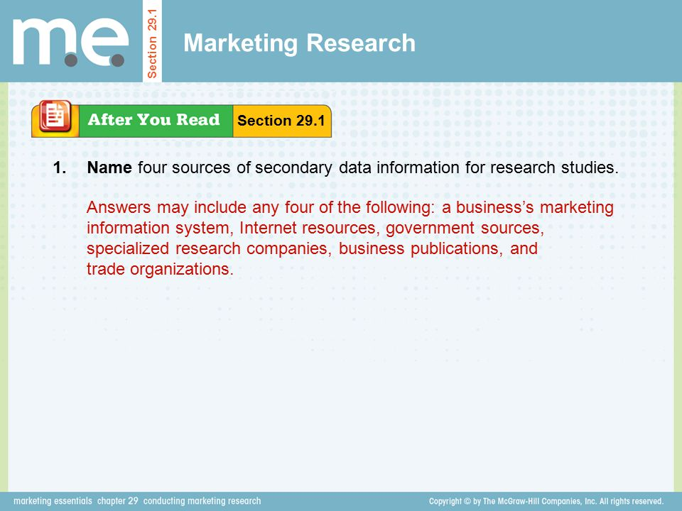 Marketing Research Section Section Name four sources of secondary data information for research studies.