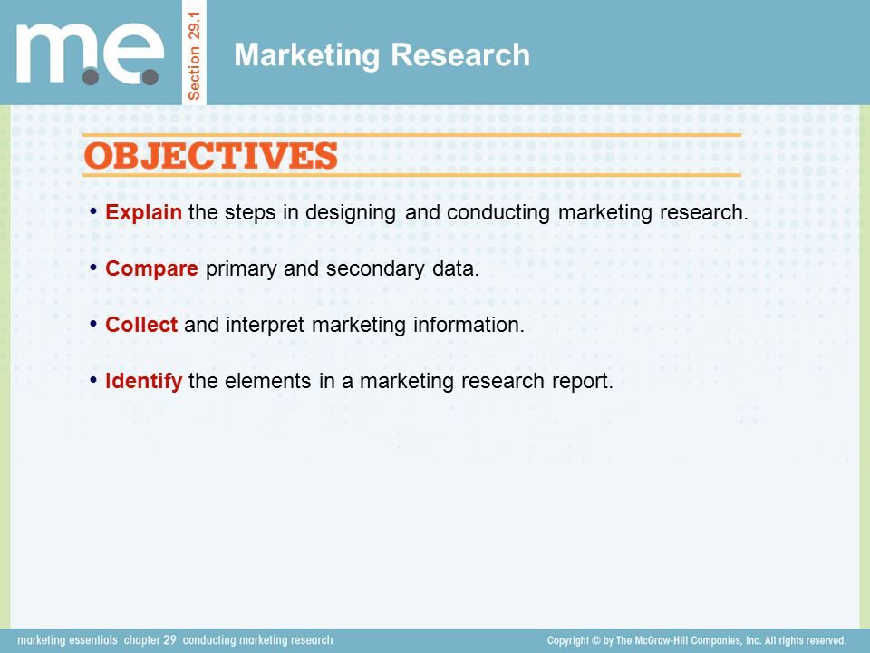 Marketing Research Section Explain the steps in designing and conducting marketing research.