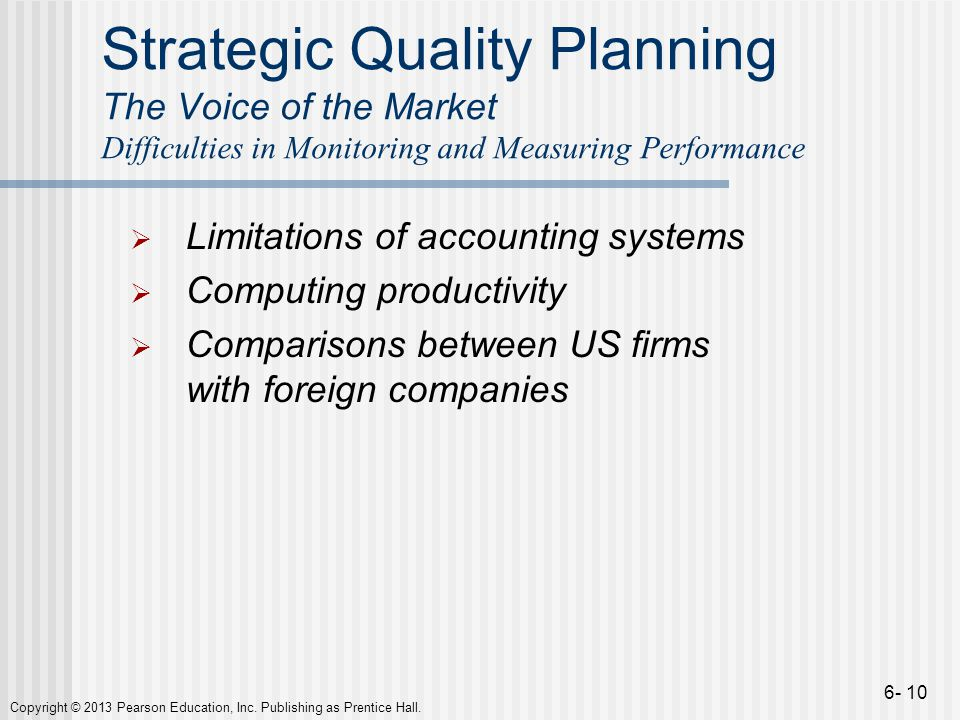 Strategic Quality Planning The Voice of the Market Difficulties in Monitoring and Measuring Performance