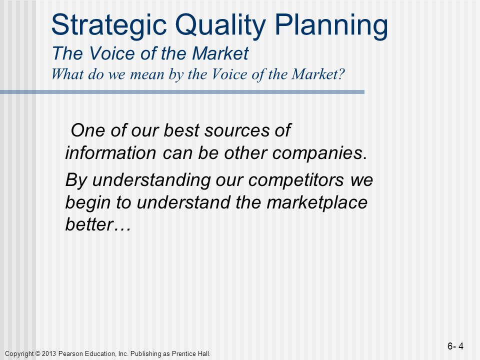 Strategic Quality Planning The Voice of the Market What do we mean by the Voice of the Market