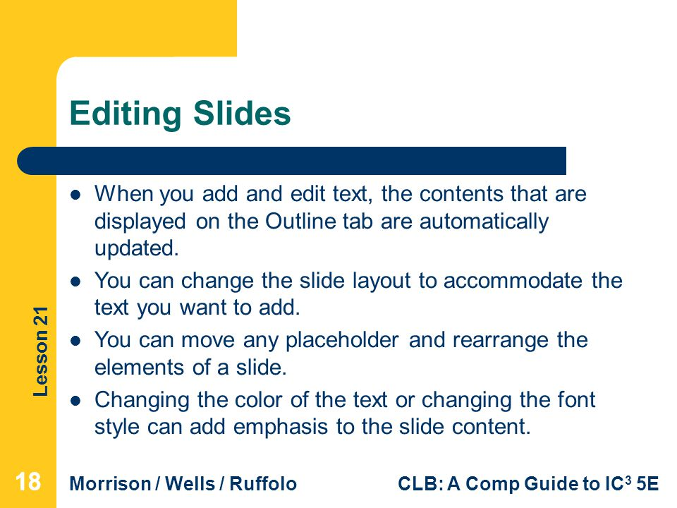 Editing Slides When you add and edit text, the contents that are displayed on the Outline tab are automatically updated.