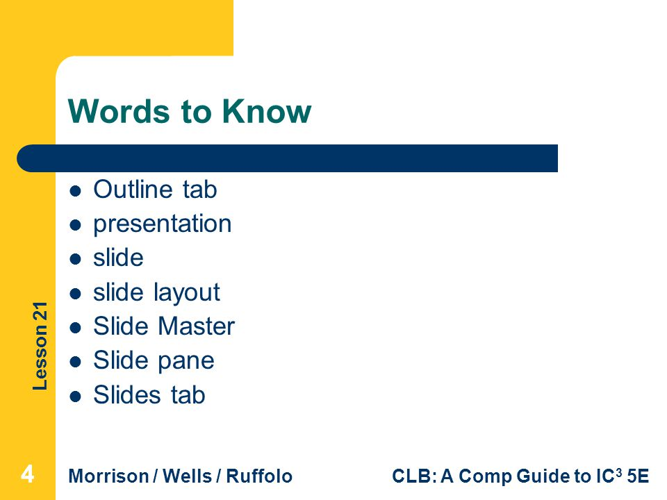 Words to Know Outline tab presentation slide slide layout Slide Master