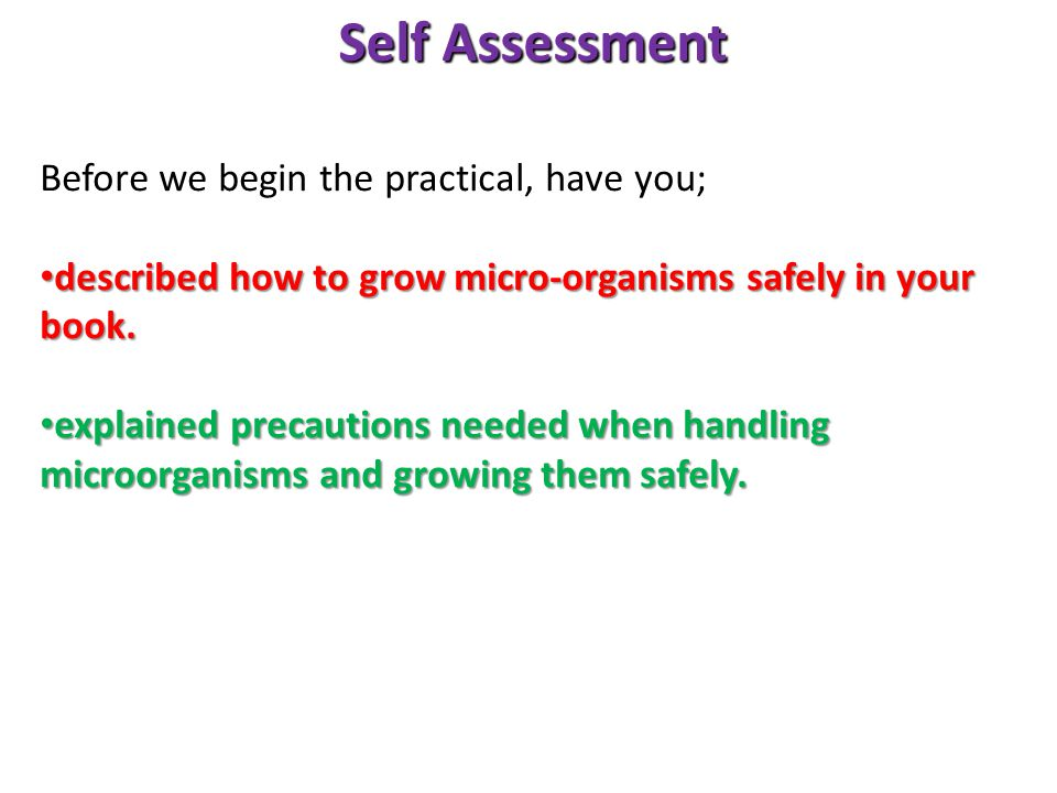Self Assessment Before we begin the practical, have you;