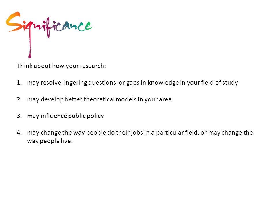 Think about how your research: