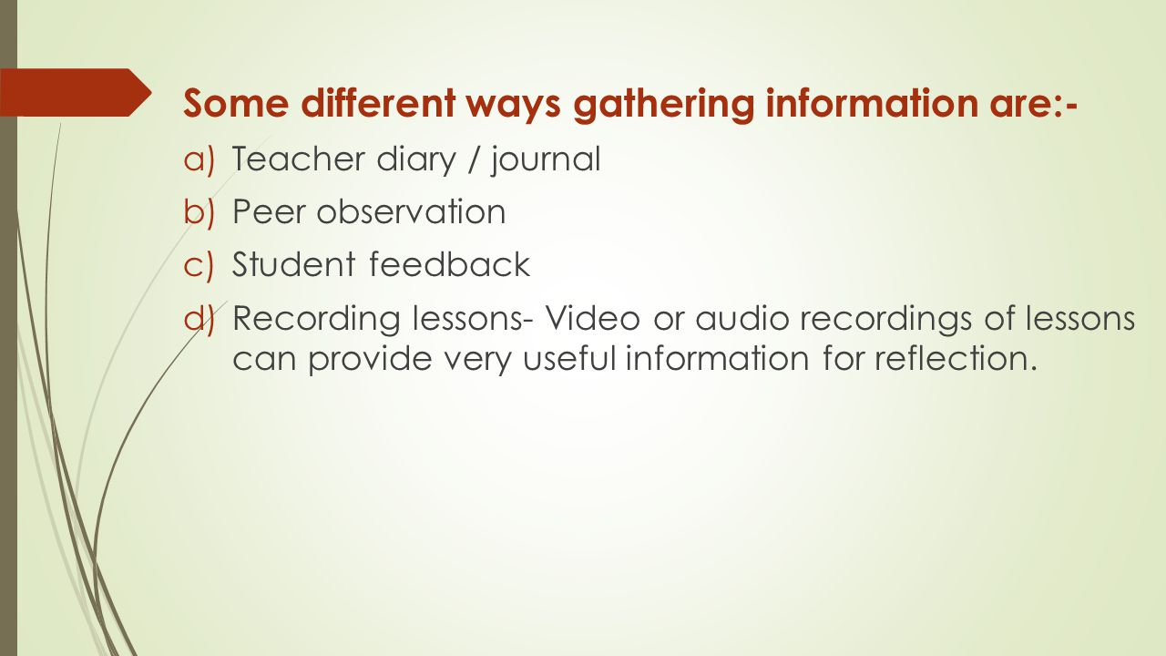 Some different ways gathering information are:-