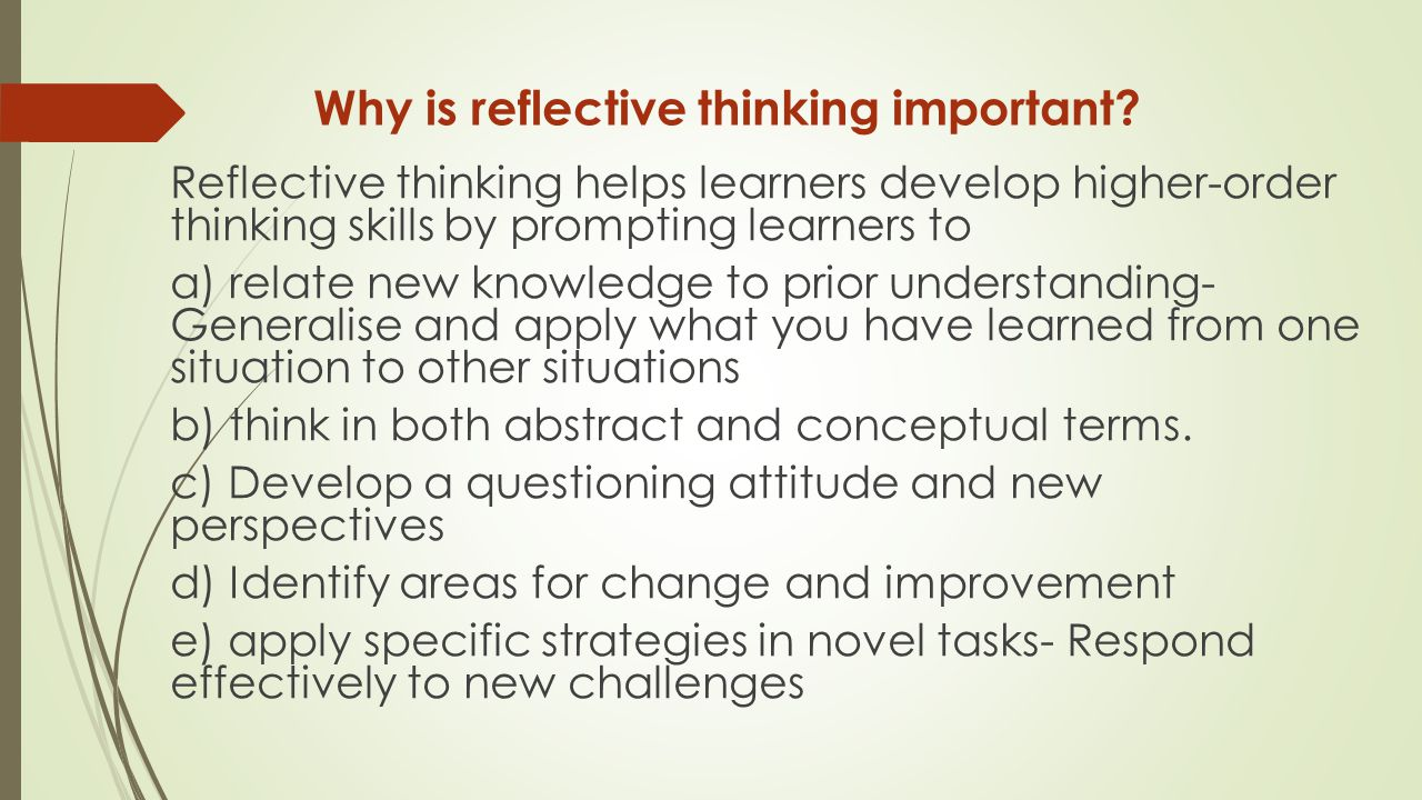 Why is reflective thinking important