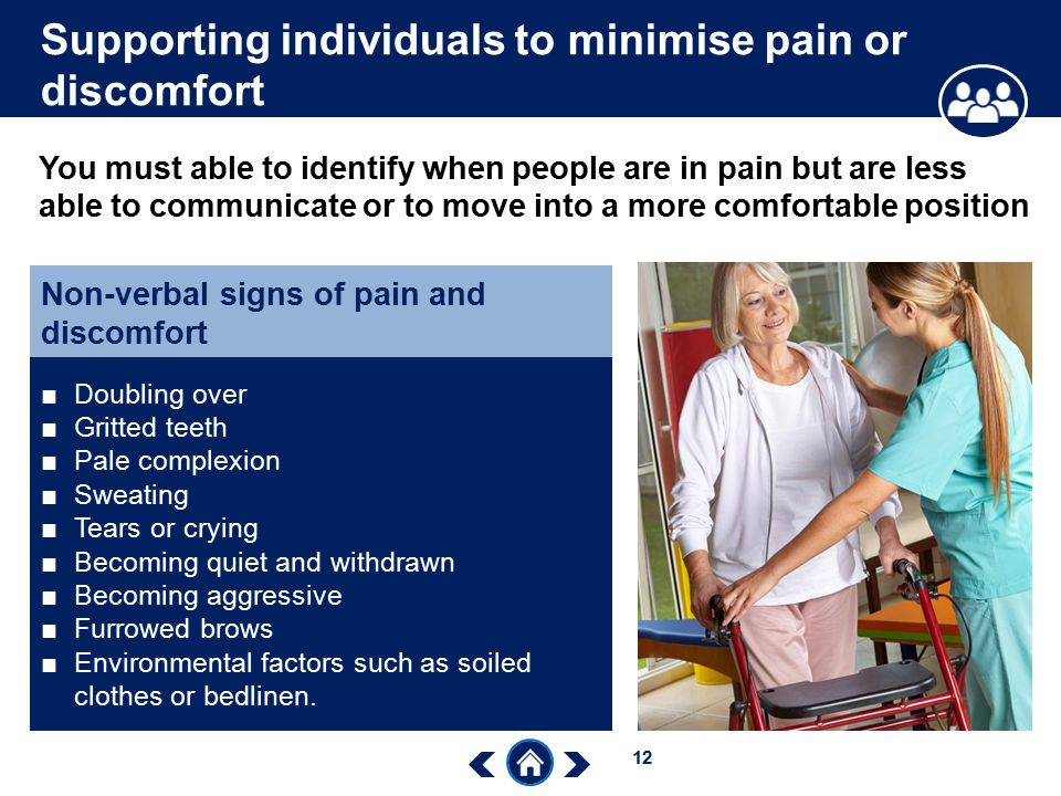 Supporting individuals to minimise pain or discomfort