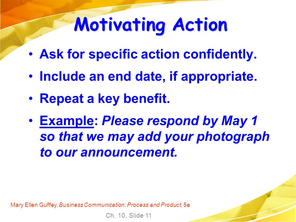 Motivating Action Ask for specific action confidently.