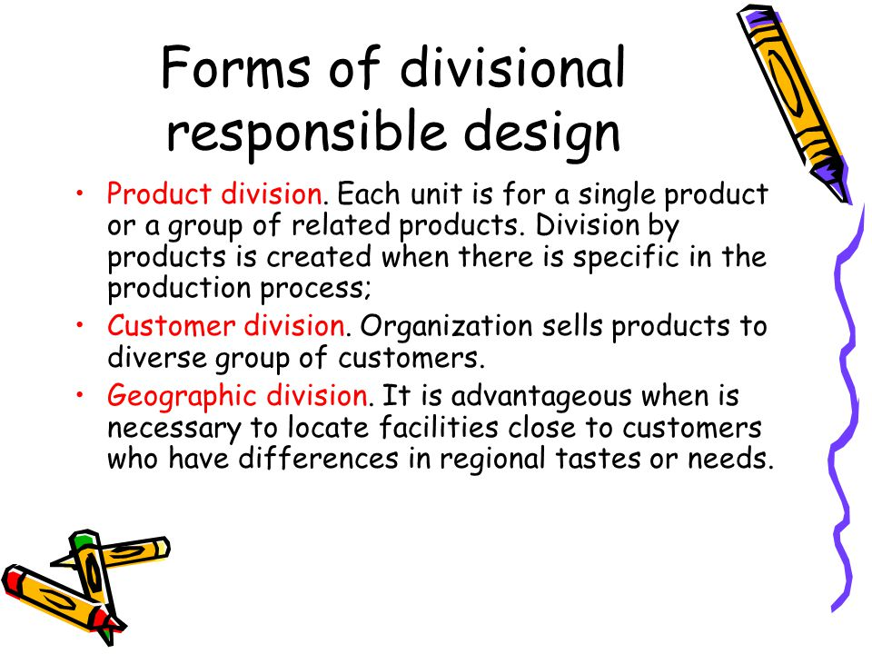 Forms of divisional responsible design