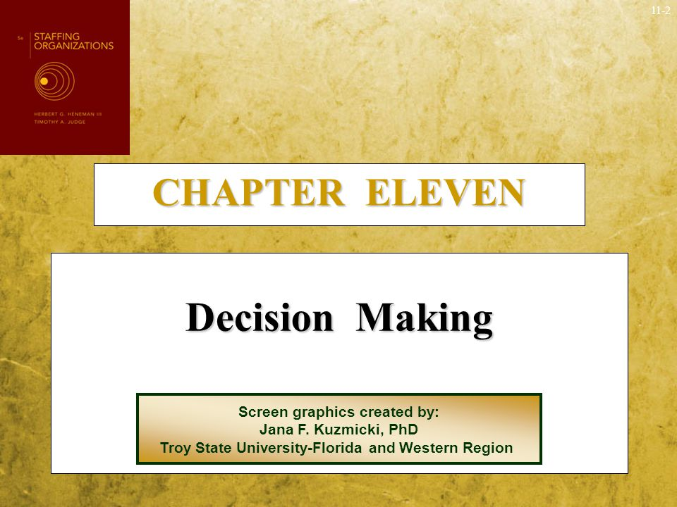 Decision Making CHAPTER ELEVEN Screen graphics created by: