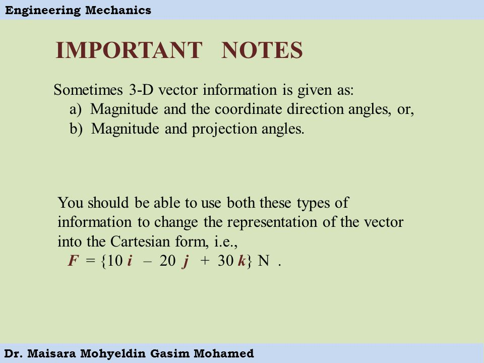 IMPORTANT NOTES Sometimes 3-D vector information is given as: