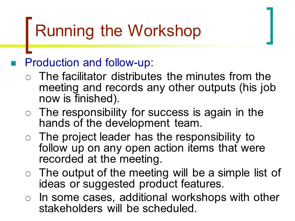 Running the Workshop Production and follow-up: