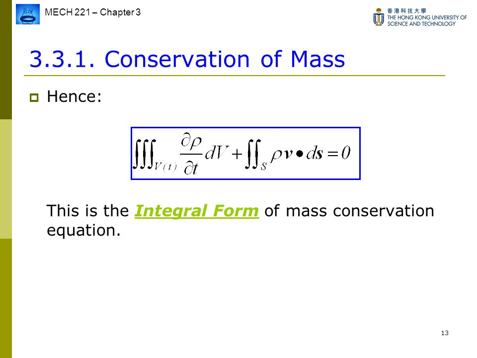 Conservation of Mass Hence: