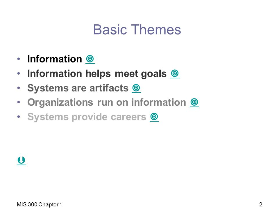 Basic Themes Information  Information helps meet goals 