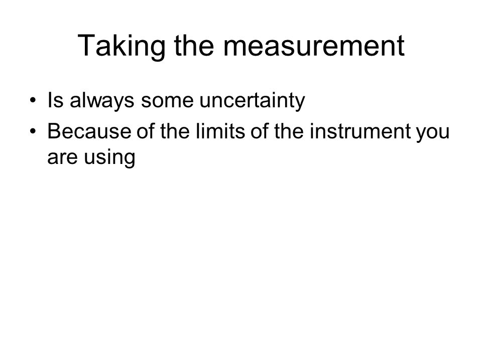 Taking the measurement