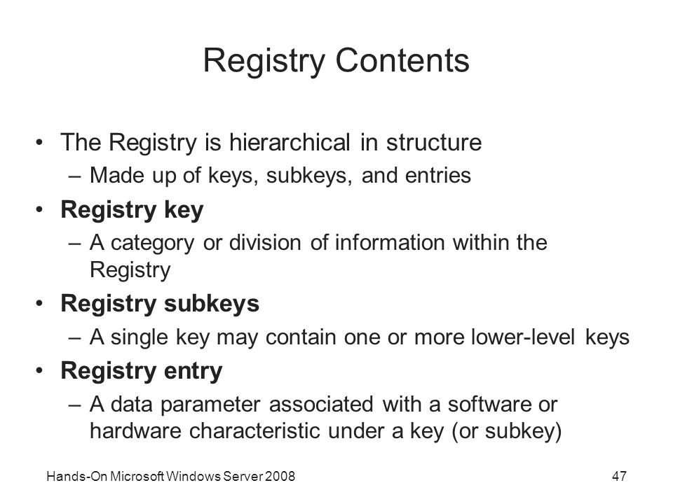 Registry Contents The Registry is hierarchical in structure