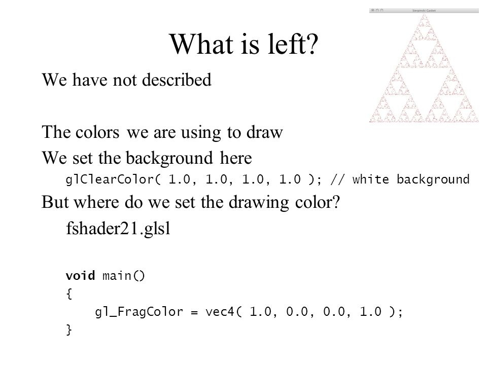 What is left We have not described The colors we are using to draw