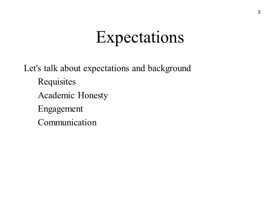 Expectations Let s talk about expectations and background Requisites