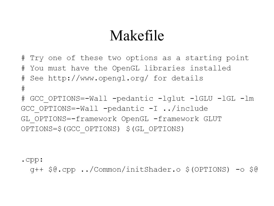 Makefile # Try one of these two options as a starting point