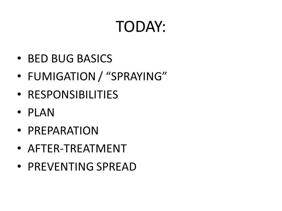 TODAY: BED BUG BASICS FUMIGATION / SPRAYING RESPONSIBILITIES PLAN