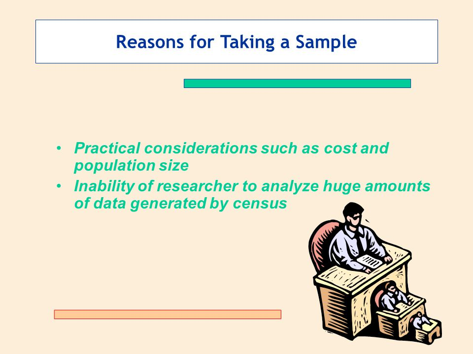 Reasons for Taking a Sample