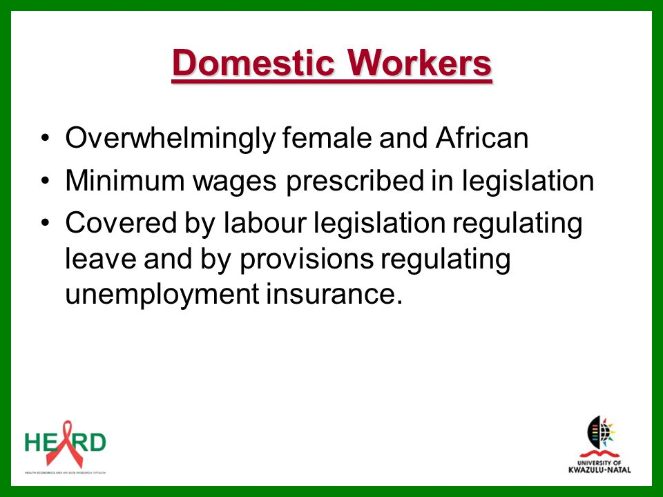Domestic Workers Overwhelmingly female and African