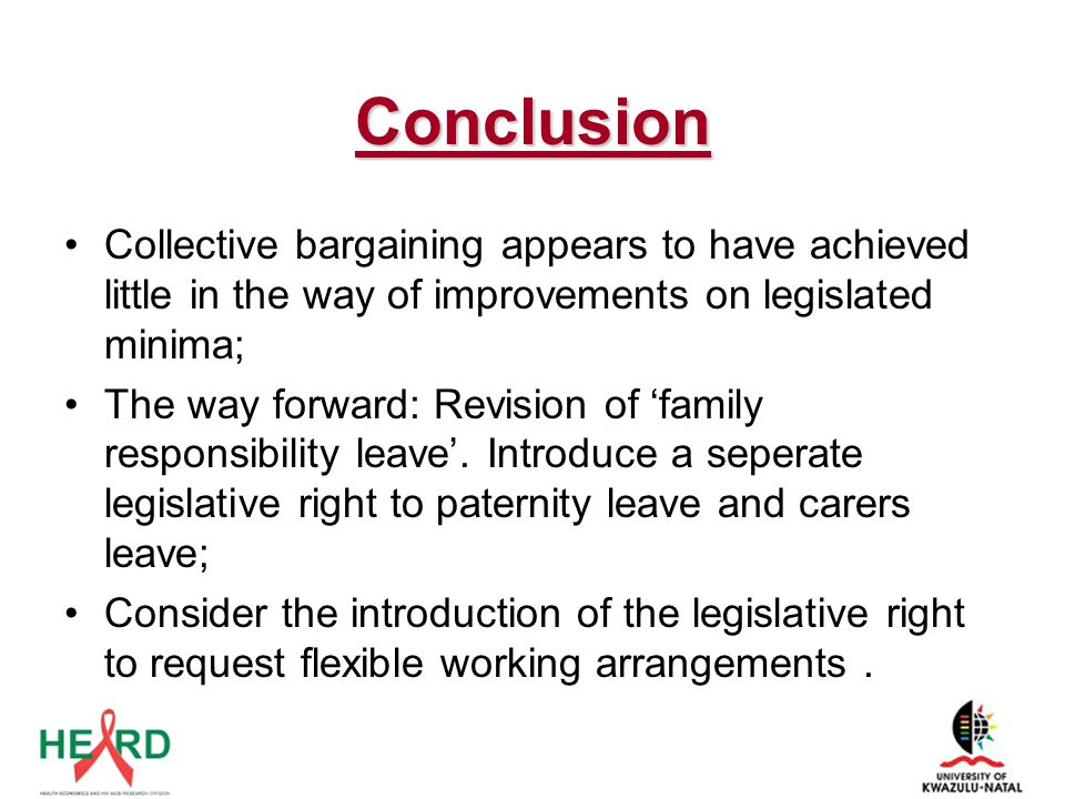 Conclusion Collective bargaining appears to have achieved little in the way of improvements on legislated minima;