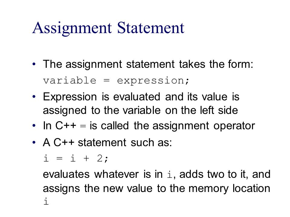 Assignment Statement The assignment statement takes the form: