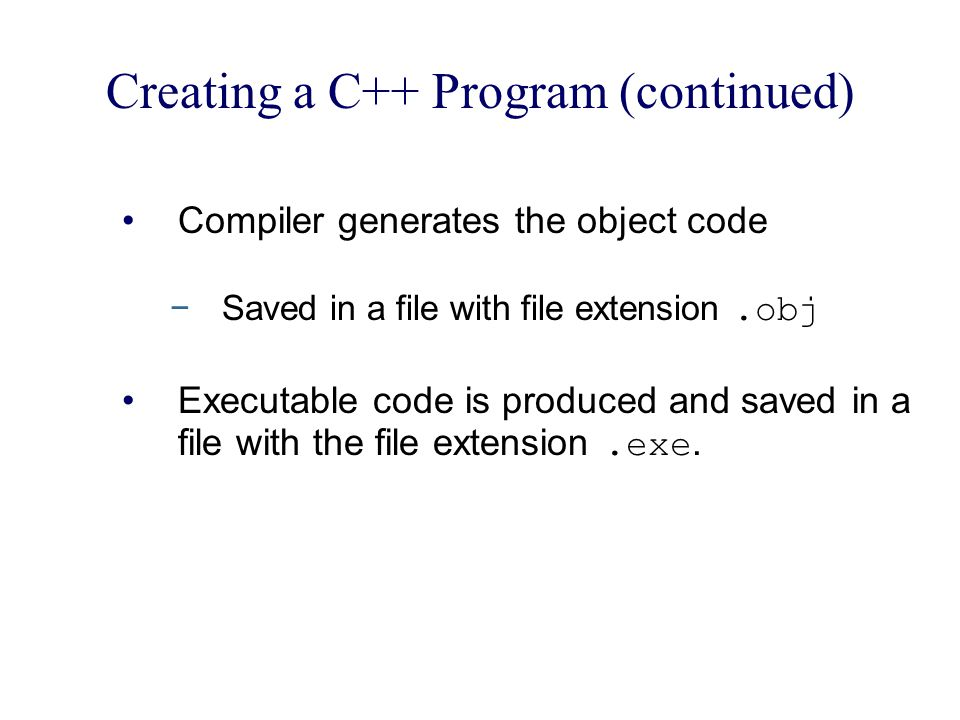 Creating a C++ Program (continued)