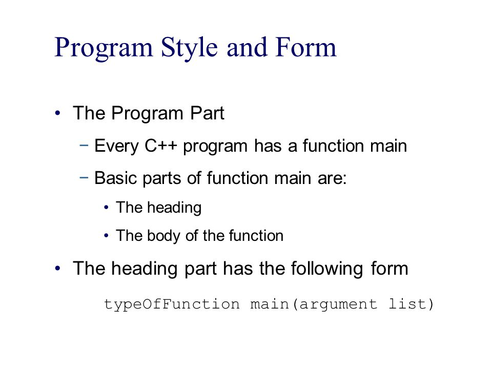 Program Style and Form The Program Part