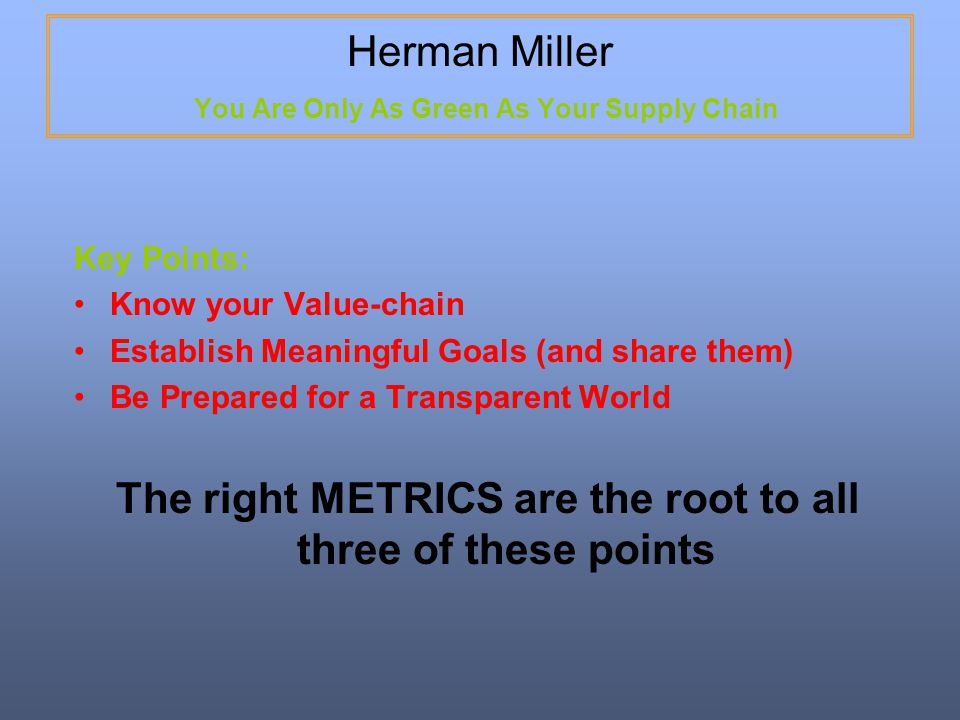 Herman Miller You Are Only As Green As Your Supply Chain