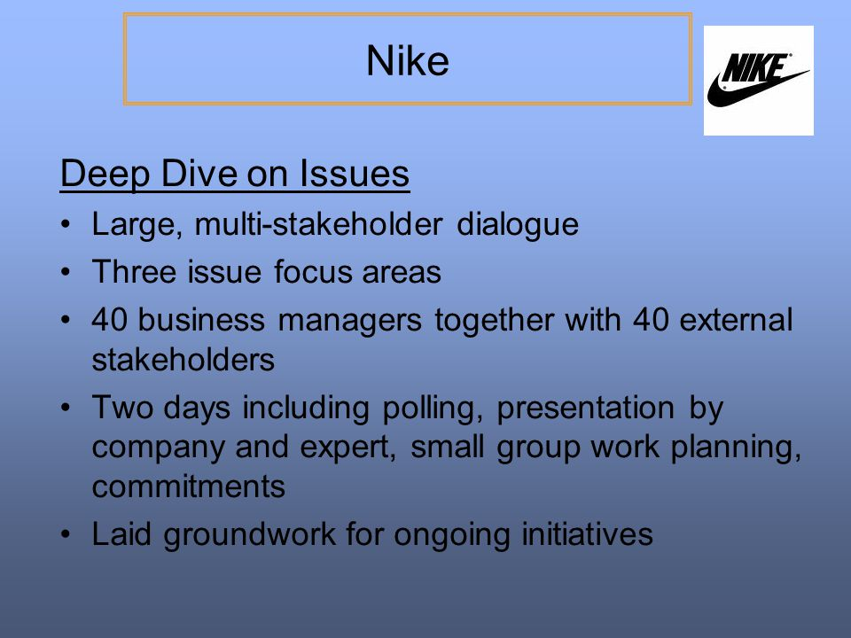 Nike Deep Dive on Issues Large, multi-stakeholder dialogue