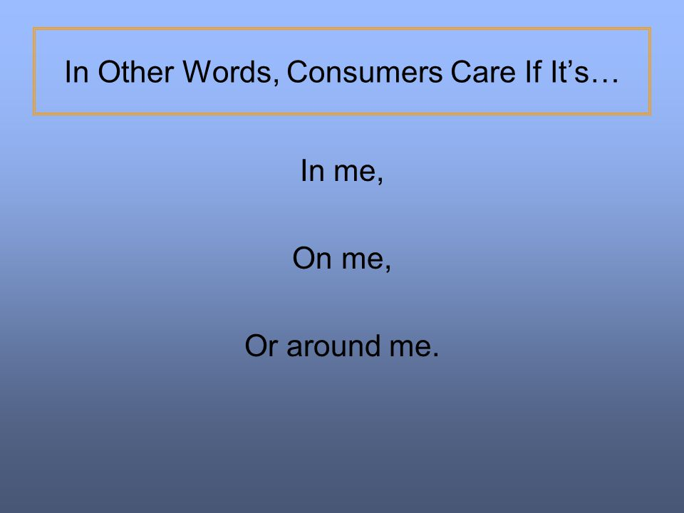 In Other Words, Consumers Care If It's…