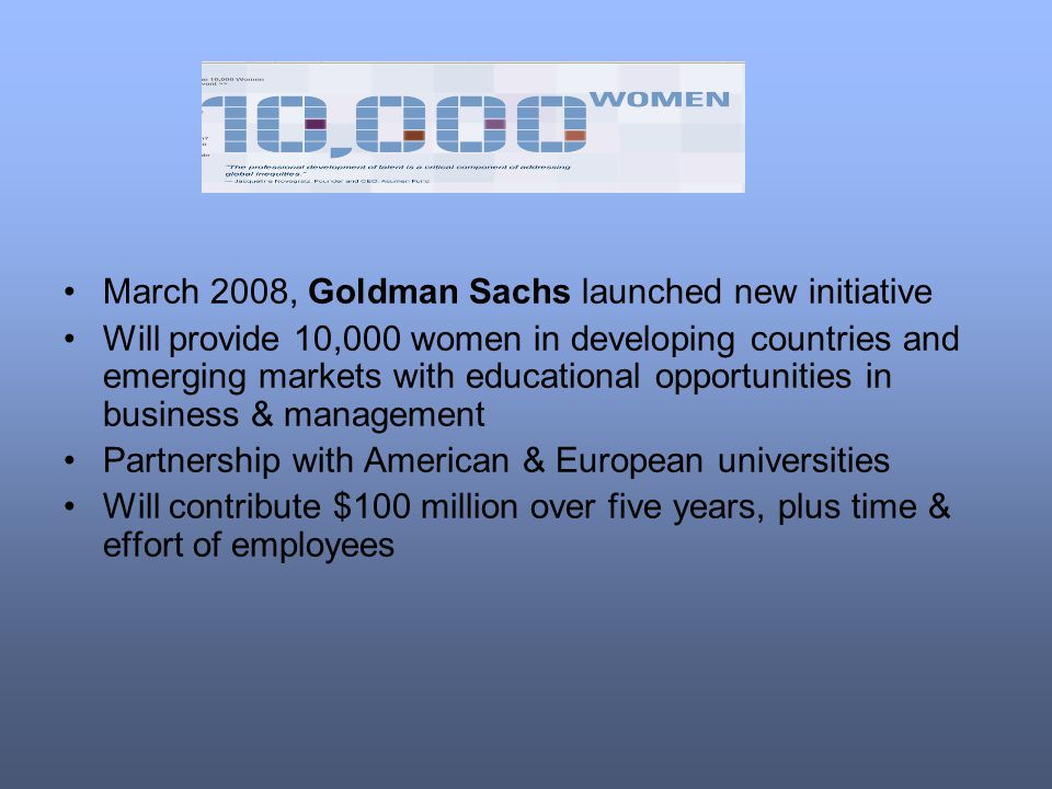 March 2008, Goldman Sachs launched new initiative